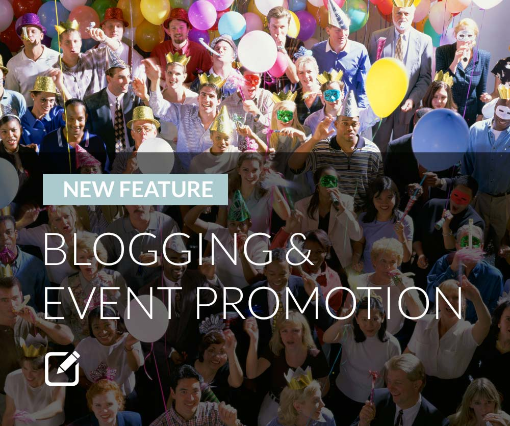 New Feature Announcement: Blogging and Event Promotion